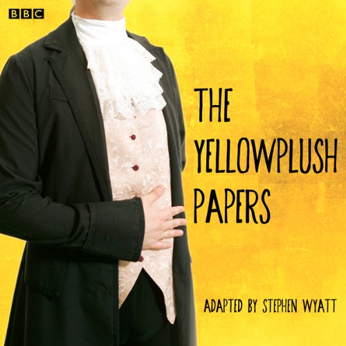 The Yellowplush Papers (Classic Serial) cover art