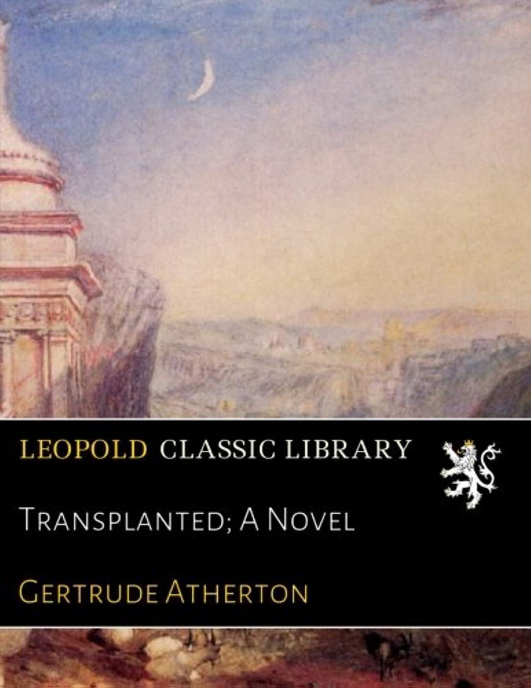 ヶ月目肉のドールTransplanted; A Novel