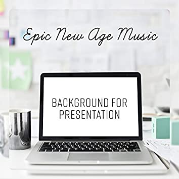 Epic New Age Music - Background for Presentation, Work Office, Video Presentation, Slow Instrumental Sounds