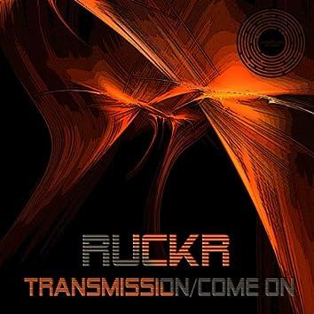 Transmission / Come On