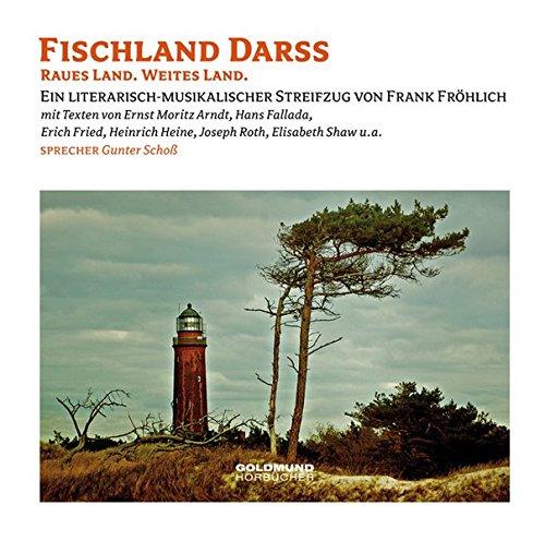 Fischland Darss: Raues Land. Weites Land. Ein musikalisch-literarischer Streifzug: Raues Land. Schönes Land - Ein literarisch-musikalischer Streifzug