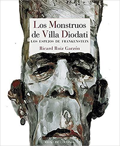El monstruo de villa Diodati: Los espejos de Frankenstein (Reino de Cordelia)