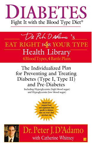 Diabetes: Fight It with the Blood Type Diet (Eat Right 4 Your Type) (English Edition)