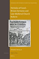 Nicholas of Cusa's Brixen Sermons and Late Medieval Church Reform (Studies in the History of Christian Thought)