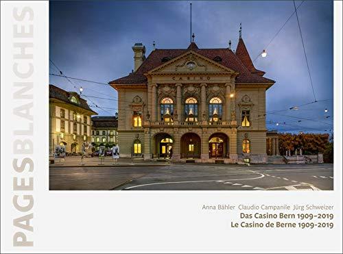 Das Casino Bern 1909–2019   Le Casino de Berne 1909-2019 (Pages blanches)