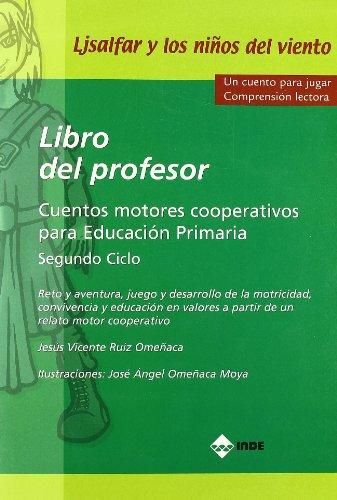 Ljsalfar y los niños del viento. Libro del profesor.: Cuentos motores cooperativos para Educación Primaria (Educación Física. Infantil y Primaria) - 9788497291279