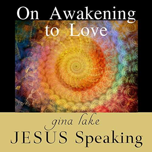 Jesus Speaking: On Awakening to Love Titelbild