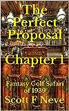 The Perfect Proposal Chapter 1: Fantasy Golf Safari of 1939