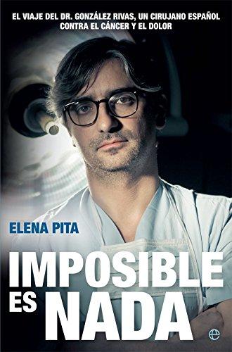 Imposible es nada (Biografías y memorias) de Elena Pita López