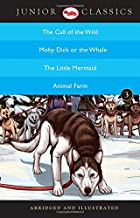 Junior Classic - Book-3 (The Call of the Wild, Moby Dick or The Whale, The Little Mermaid, Animal Farm) (Junior Classics)