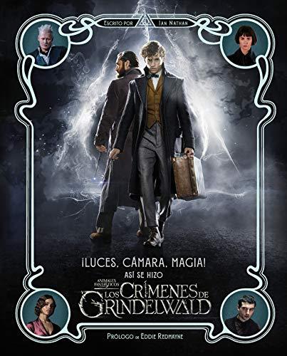 ¡Luces, cámara y magia! Así se hizo Animales Fantásticos: Los crímenes de Grindelwald (HARPERCOLLINS)