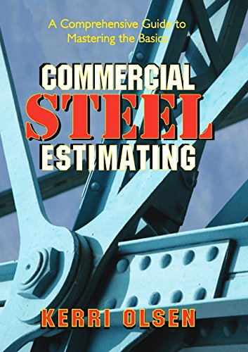 Download Commercial Steel Estimating: A Comprehensive Guide to Mastering the Basics 0831134399