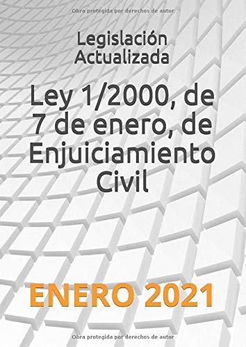 Ley 1/2000, de 7 de enero, de Enjuiciamiento Civil: ENERO 2021