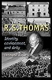 R. S. Thomas: Identity, Environment, Deity - Christopher Morgan