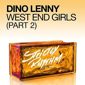 West End Girls (Pt. 2)