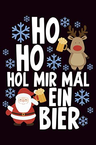 Ho ho hol mir mal ein Bier: Notizbuch Taschenbuch für die ganze Familie | Weihnachten 2020 | Tolle Alternative zur Glückwunschkarte, Weihnachtskarte, ... mit 120 karierten Seiten, Softcover mit Matt.