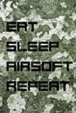 Eat Sleep Airsoft Repeat: Journal for Airsofting - Tactics Notebook