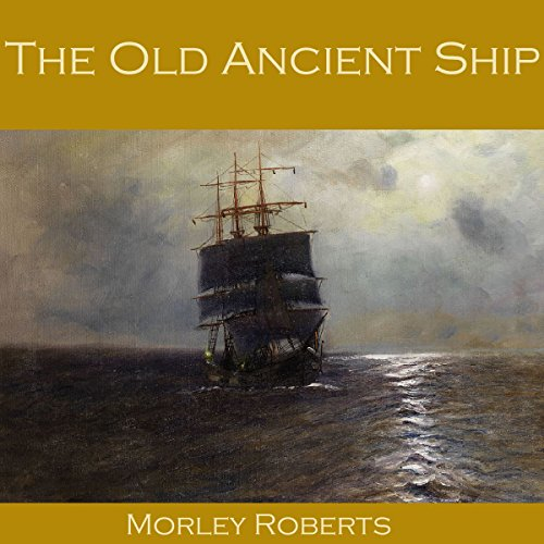 The Old Ancient Ship audiobook cover art