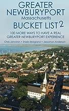 The Greater Newburyport Massachusetts Bucket List 2: 100 More Ways to Have A Greater Newburyport Experience (Volume 2)