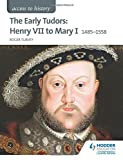 Access to History: The Early Tudors: Henry VII to Mary I 1485-1558 by Roger Turvey (2015-07-31)