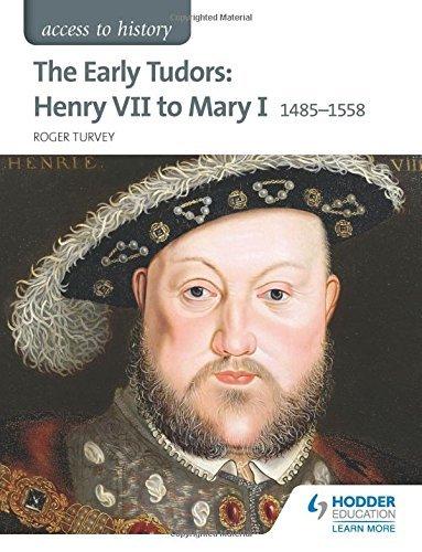 Access to History: The Early Tudors: Henry VII to Mary I 1485-1558 by Roger Turvey (2015-07-31)
