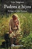 Padres e hijos: Prologo de Julio Travieso (Spanish Edition)