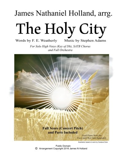The Holy City: For Solo High Voice (Db) SATB Choir and Orchestra