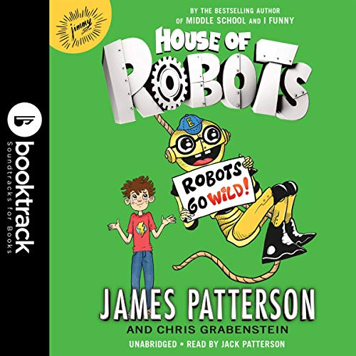 House of Robots: Robots Go Wild! audiobook cover art