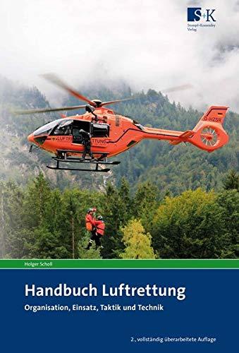 Handbuch Luftrettung: Organisation, Einsatz, Taktik und Technik