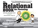 The Relational Book for Parenting: Raising Children to Connect, Collaborate, and Innovate by Growing our Families' Relationship Superpowers.