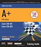 A+ Certification Training Guide, (Exam 220-301, Exam 220-302) (5th Edition)