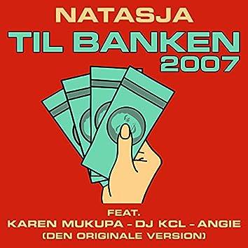 Til Banken 2007
