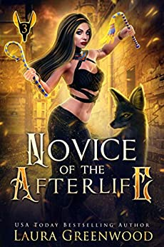 Novice of the Afterlife The Apprentice Of Anubis Laura GReenwood