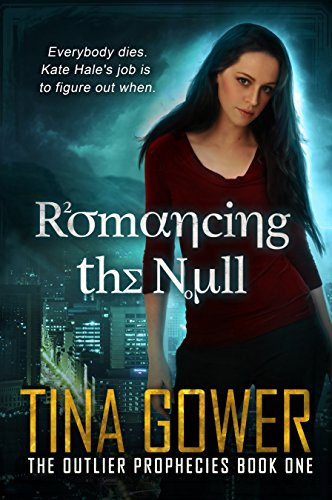 Romancing the Null (The Outlier Prophecies Book 1) by [Tina Gower]