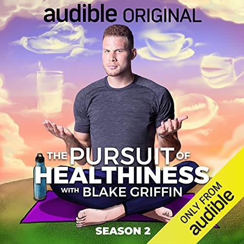 The Pursuit of Healthiness Season 2 Podcast with Blake Griffin cover art