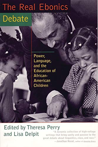 Compare Textbook Prices for The Real Ebonics Debate: Power, Language, and the Education of African-American Children First Printing Edition ISBN 0046442031455 by Perry, Theresa,Delpit, Lisa
