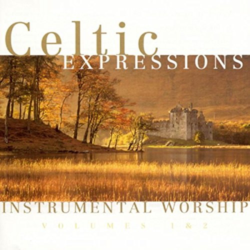 Celtic Expressions - Instrumental Worship