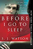 Before I Go to Sleep: A Novel (Paperback)