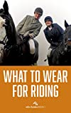 What to Wear for Riding (eQn Guides Book 1)