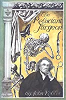 The Reluctant Surgeon 1888173963 Book Cover