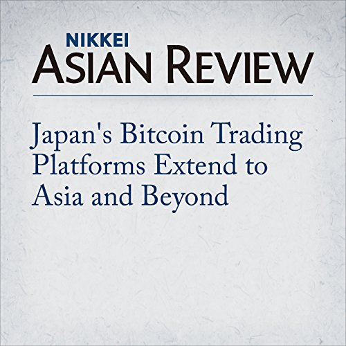 Japan's Bitcoin Trading Platforms Extend to Asia and Beyond cover art