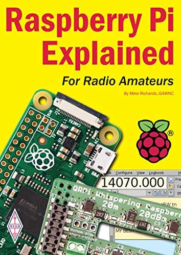 Raspberry Pi Explained: for Radio Amateurs