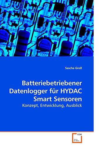 Batteriebetriebener Datenlogger für HYDAC Smart Sensoren: Konzept, Entwicklung, Ausblick