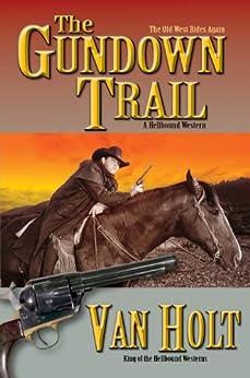 [Van Holt]のThe Gundown Trail (English Edition)