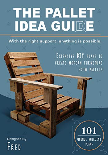 Pallet idea Guide: With the right support, anything is possible (English Edition)