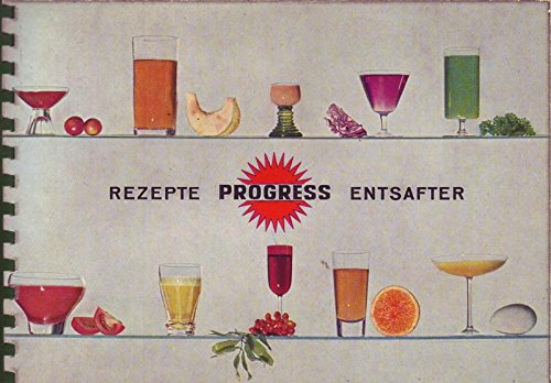 Rezepte Progress Entsafter