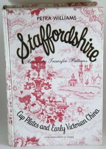 Staffordshire Romantic Transfer Patterns: Cup Plates and Early Victorian China