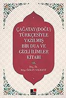 Cagatay-Dogu- Tuerkcesiyle Yazilmis Bir Dua Ve Gizemli Ilimler Kitabi