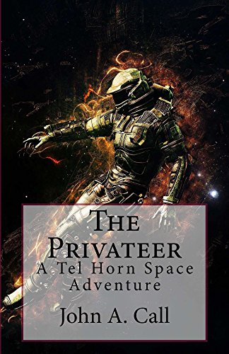 The Privateer: A Tel Horn Space Adventure Book Two (English Edition)