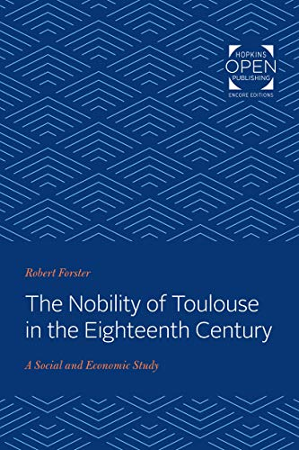 The Nobility of Toulouse in the Eighteenth Century: A Social and Economic Study
